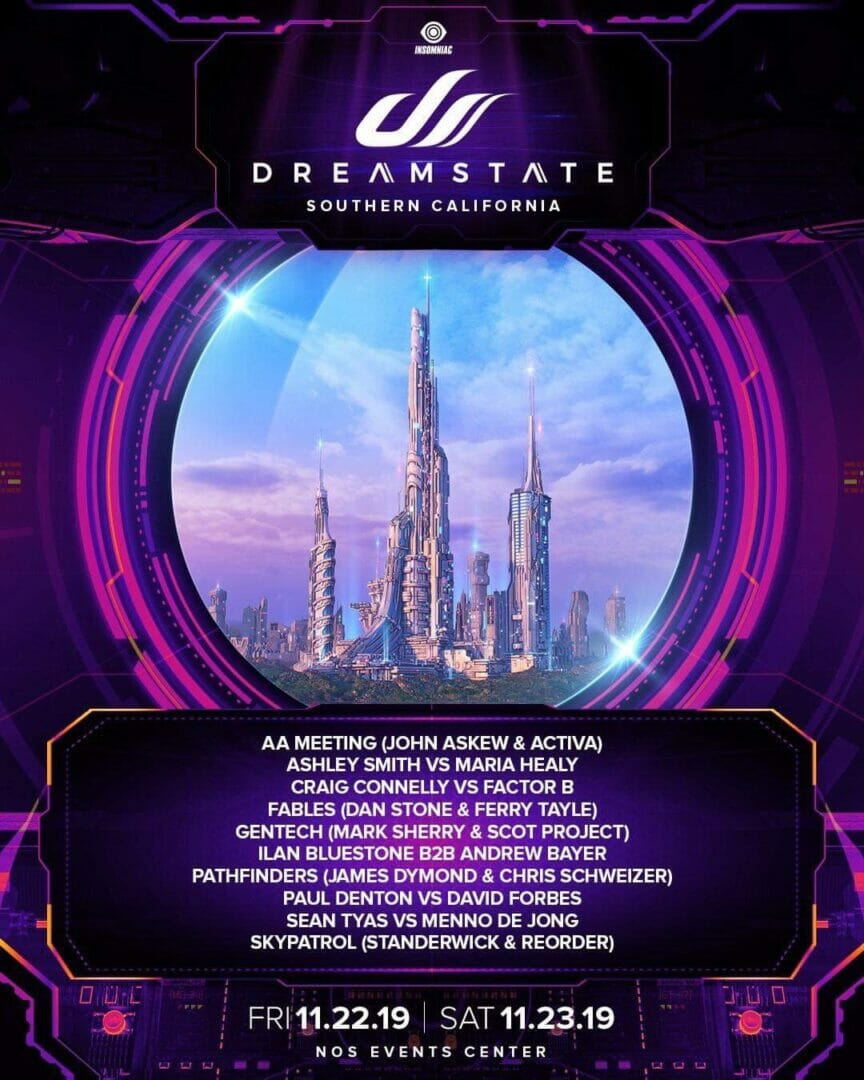 Dreamstate SoCal 2019 is filled with some of our most desired B2B sets. Don't hesitate, get your tickets today!