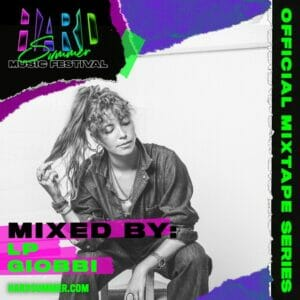 LP Giobbi has put together her own mixtape for the official mixtape series of HARD Summer Music Festival.