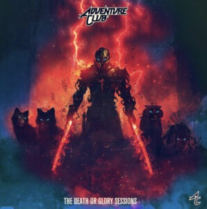 'Death or Glory Sessions' by Adventure Club is out now!