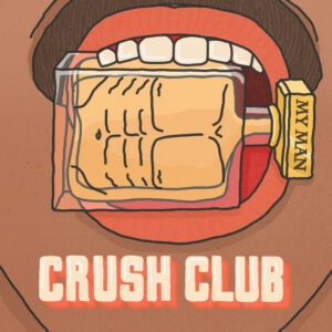 'My Man' by Crush Club is out now!