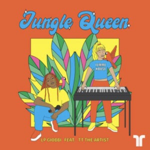 'Jungle Queen' by LP Giobbi and TT The Artist is out now!