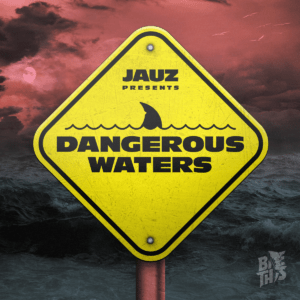 Jauz - Dangerous Waters