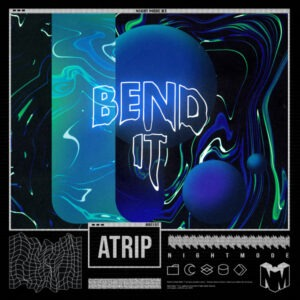 ATRIP releases 'Bend It'!