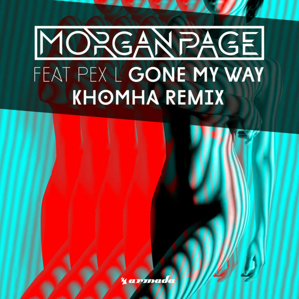 KhoMha brings his Colombian flair to create this amazing remix. 'Gone My Way (KhoMha Remix)' by Morgan Page and Pex L is our now vis Armada Music.