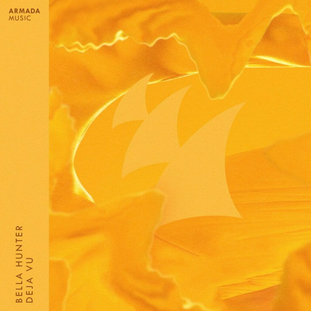 Bella Hunter releases 'Deja Vu'. Out now via Armada Music.