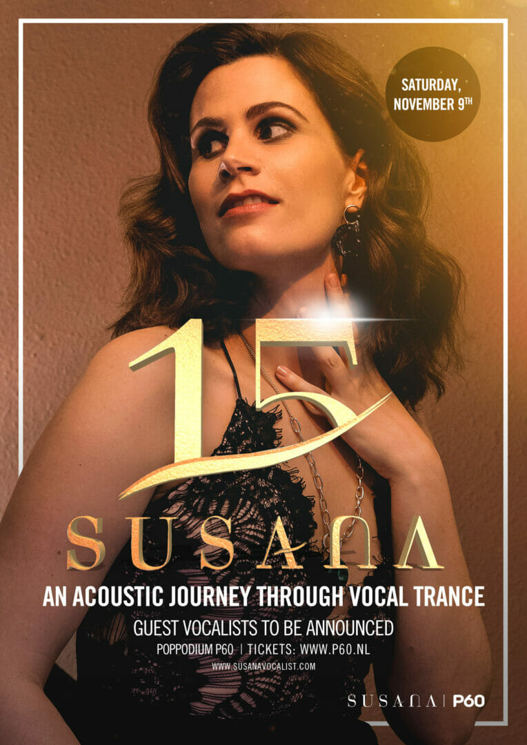Trance vocalist, Susana presents Susana | 15 — a showcase that will take you on a journey through vocal trance music.