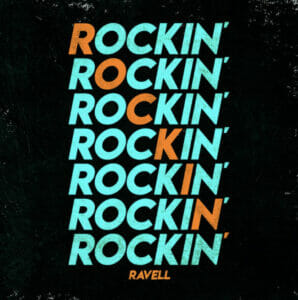 'Rockin'' by Ravell is out now!