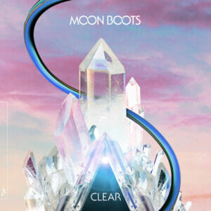 'Clear' by Moon Boots is out now!