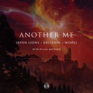 'Another Me' by Seven Lions, Excision and Wooli is out now!