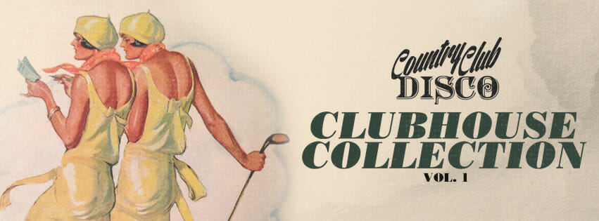 Country Club Disco album cover to Clubhouse Collection Vol. 1.