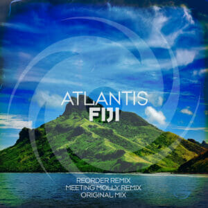 'Fiji (ReOrder and Meeting Molly Remixes)' by Atlantis is out now!