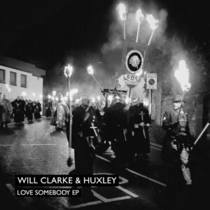 Love Somebody by Will Clarke and Huxley