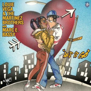"Louie Vega and The Martinez Brothers team up for ""Let it Go'!"