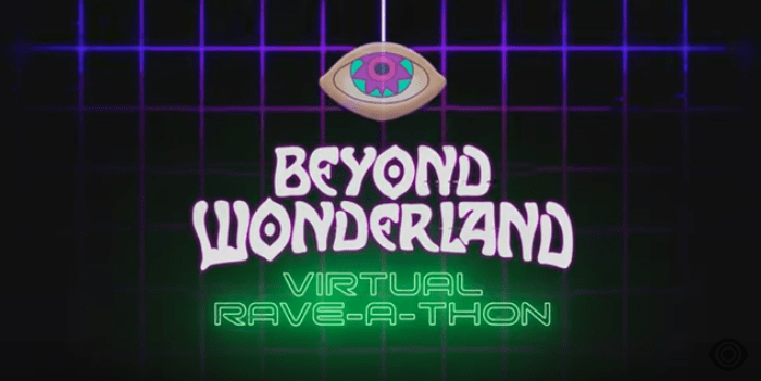 Beyond Wonderland Virtual Rave-a-Thon